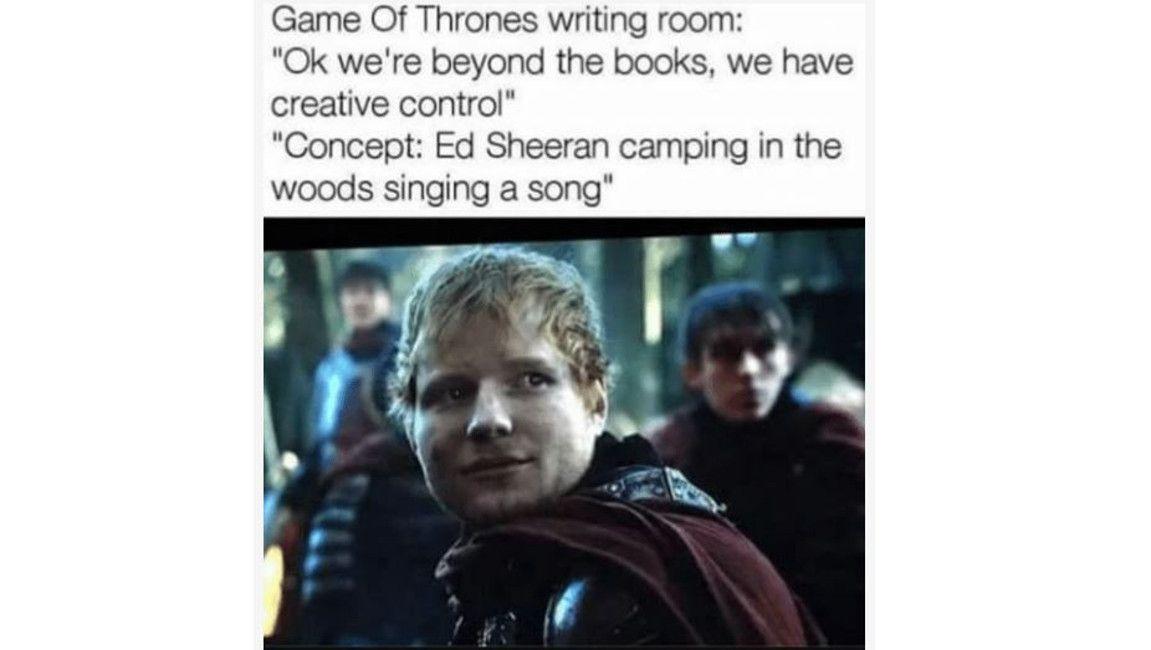 Ed Sheeran game of thrones meme