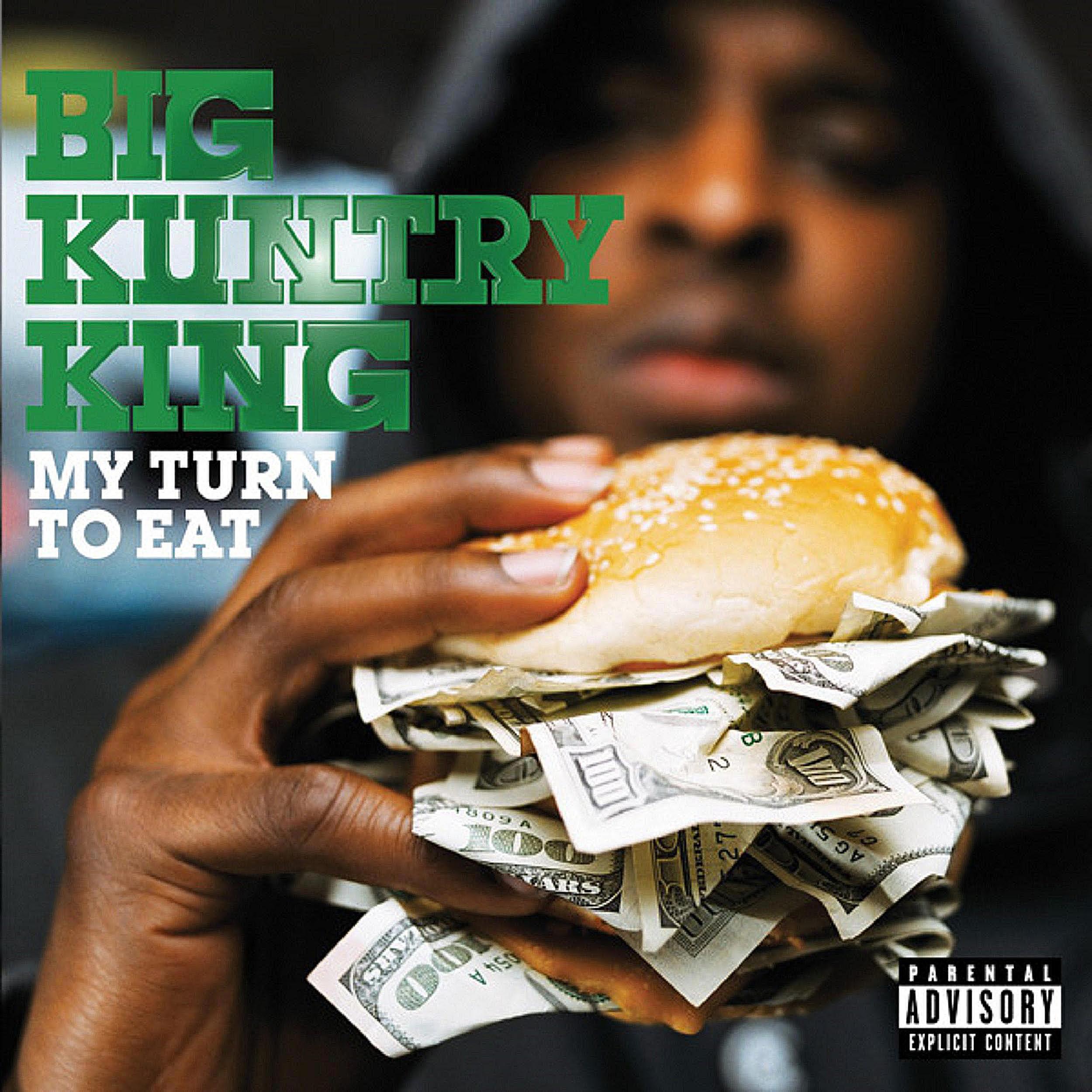 Big Kuntry King - My Turn to Eat