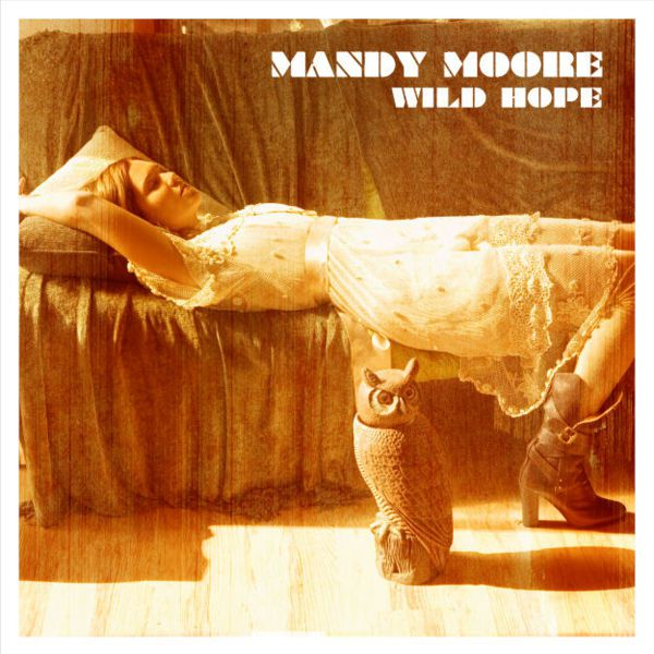 Mandy Moore - Wild Hope