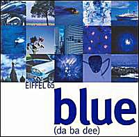 """Eiffel 65 - """"Blue (Da Ba Dee)"""""""