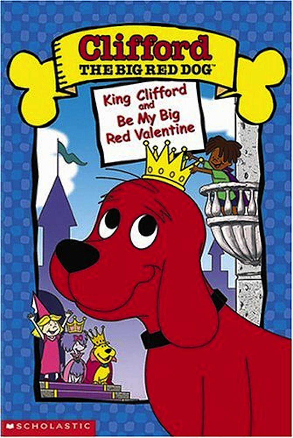 Clifford The Big Red Dog - King Clifford / Be My Big Red Valentine (2002)