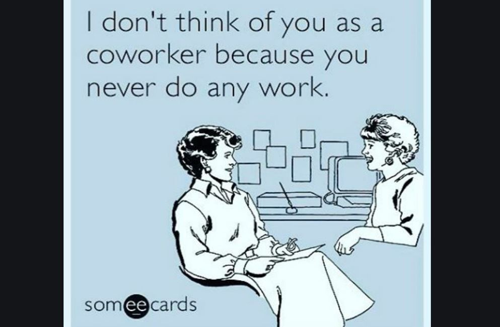 Coworker that never does work meme