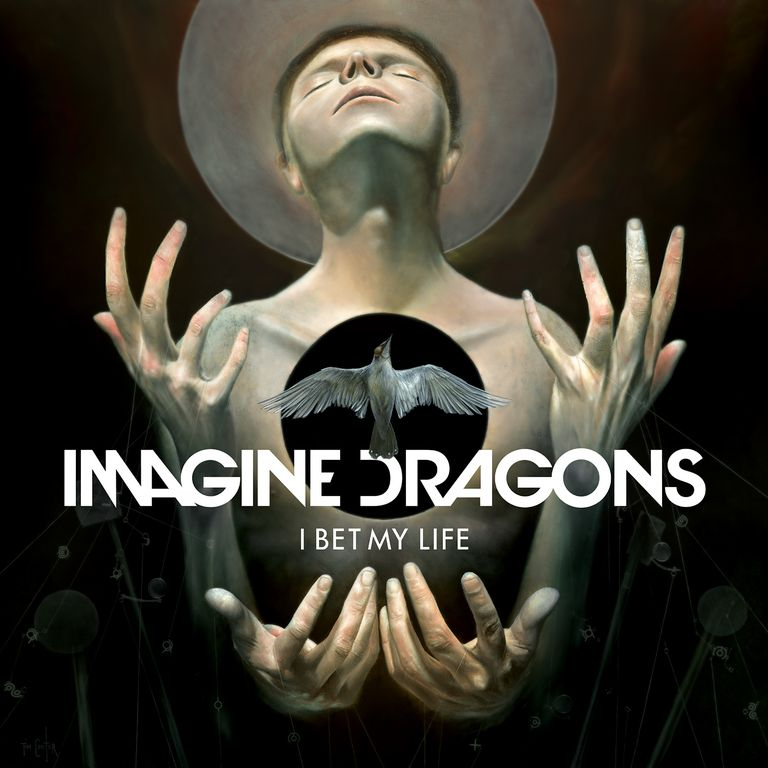 Imagine Dragons I Bet My Life
