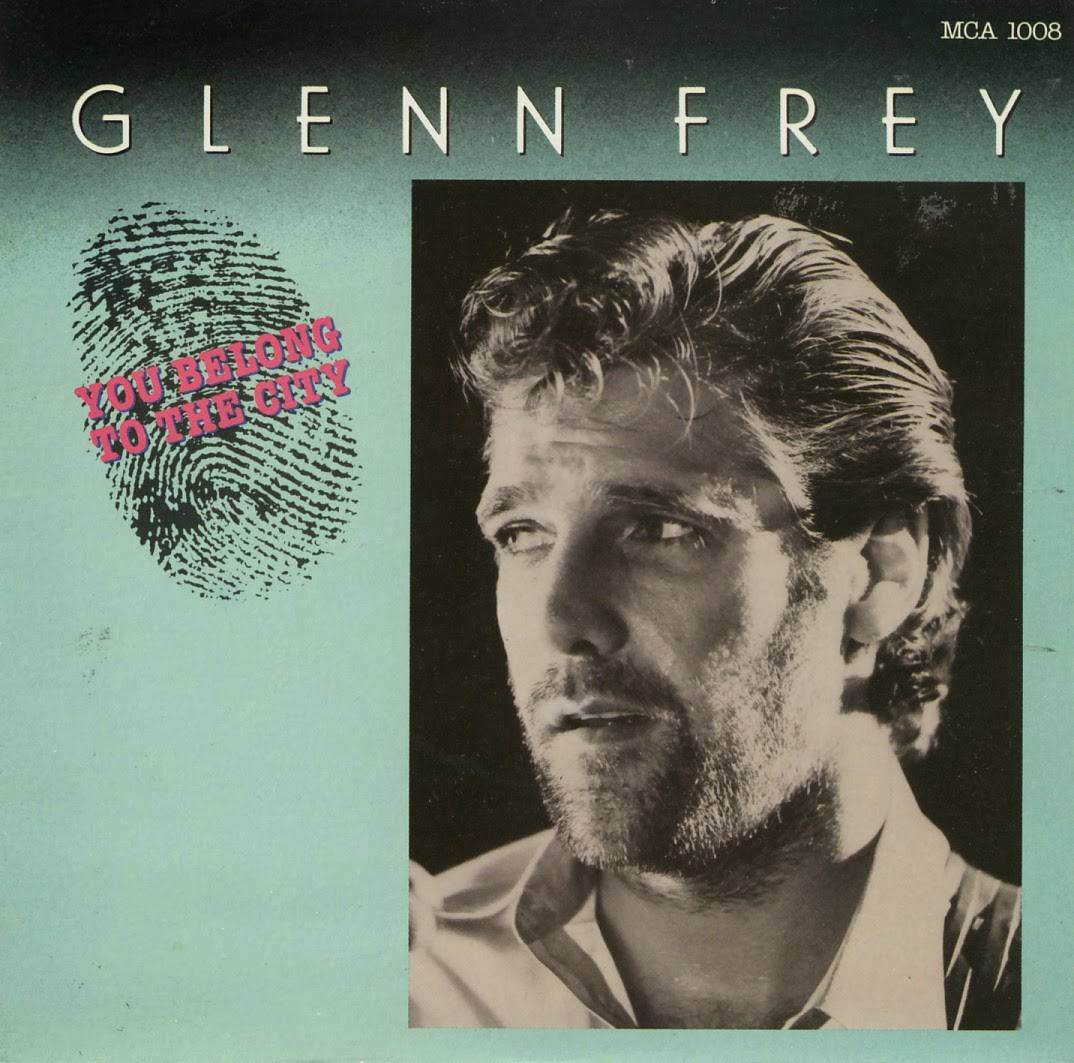 Glenn Frey You Belong To the City