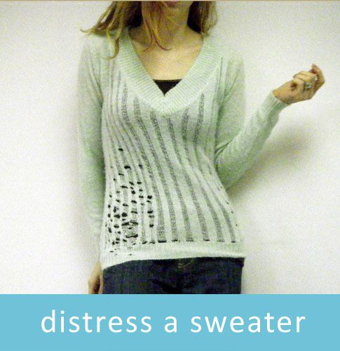 Distress a Sweater