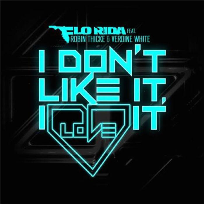 Flo Rida I Don't Like It I Love It