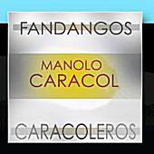 Album Cover for Manolo Caracol: 'Fandangos Caracoleros'