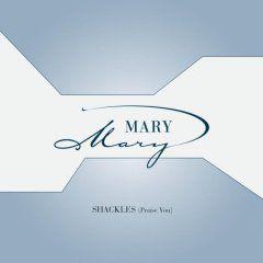 "Mary Mary - ""Shackles (Praise You)"""