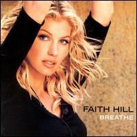 """Faith Hill - """"Breathe"""""""