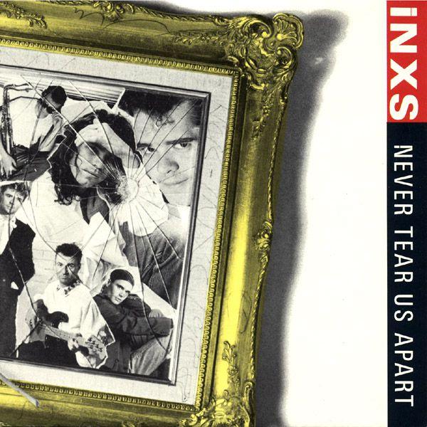 """INXS - """"Never Tear Us Apart"""""""