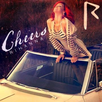 """Rihanna - """"Cheers (Drink To That)"""""""