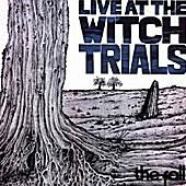 The Fall 'Live at the Witch Trials'