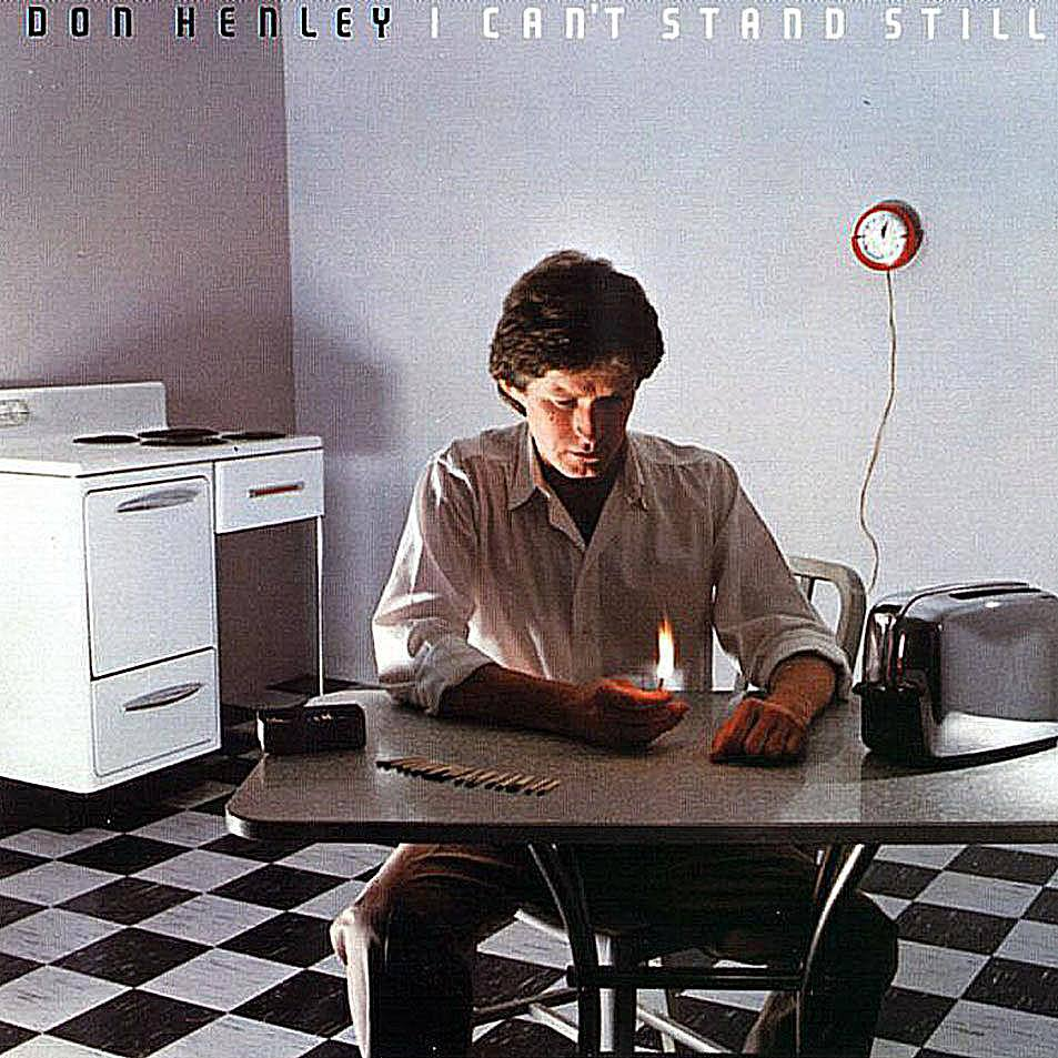 Album Cover for Don Henley's 1982 LP 'I Can't Stand Still'