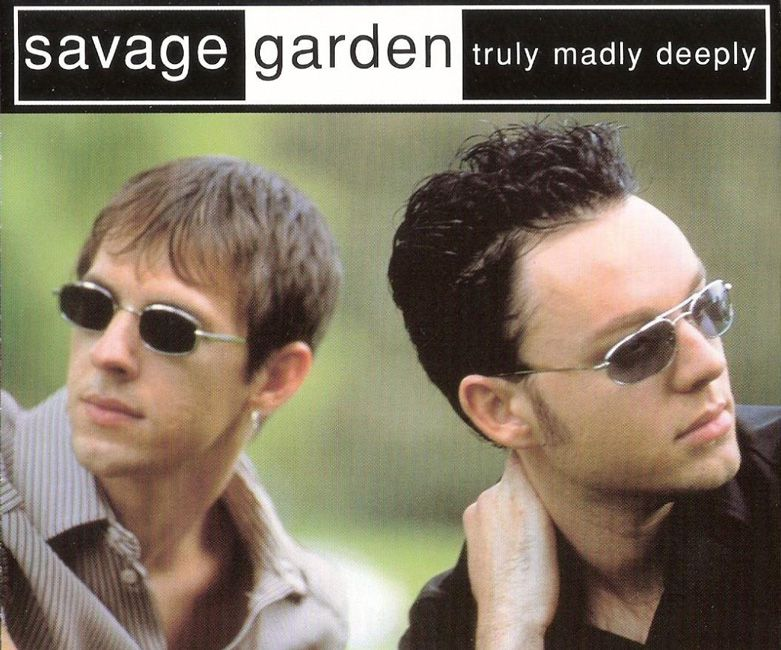 """Savage Garden - """"Truly, Madly, Deeply"""""""