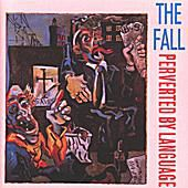 The Fall 'Perverted by Language'
