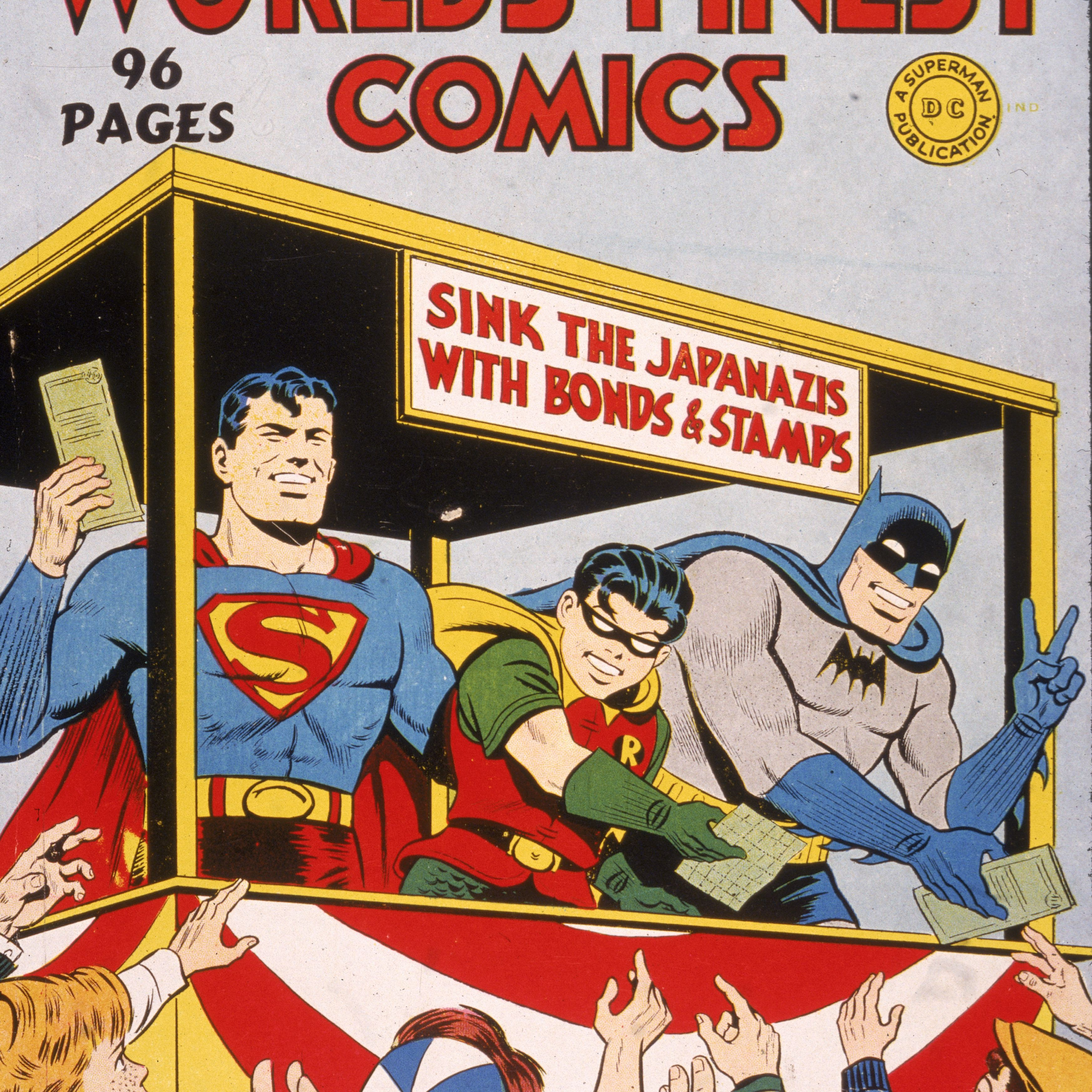 'World's Finest Comics,' with Superman, Batman and Robin selling US War Bonds to sink the 'Japanazis' in World War II,