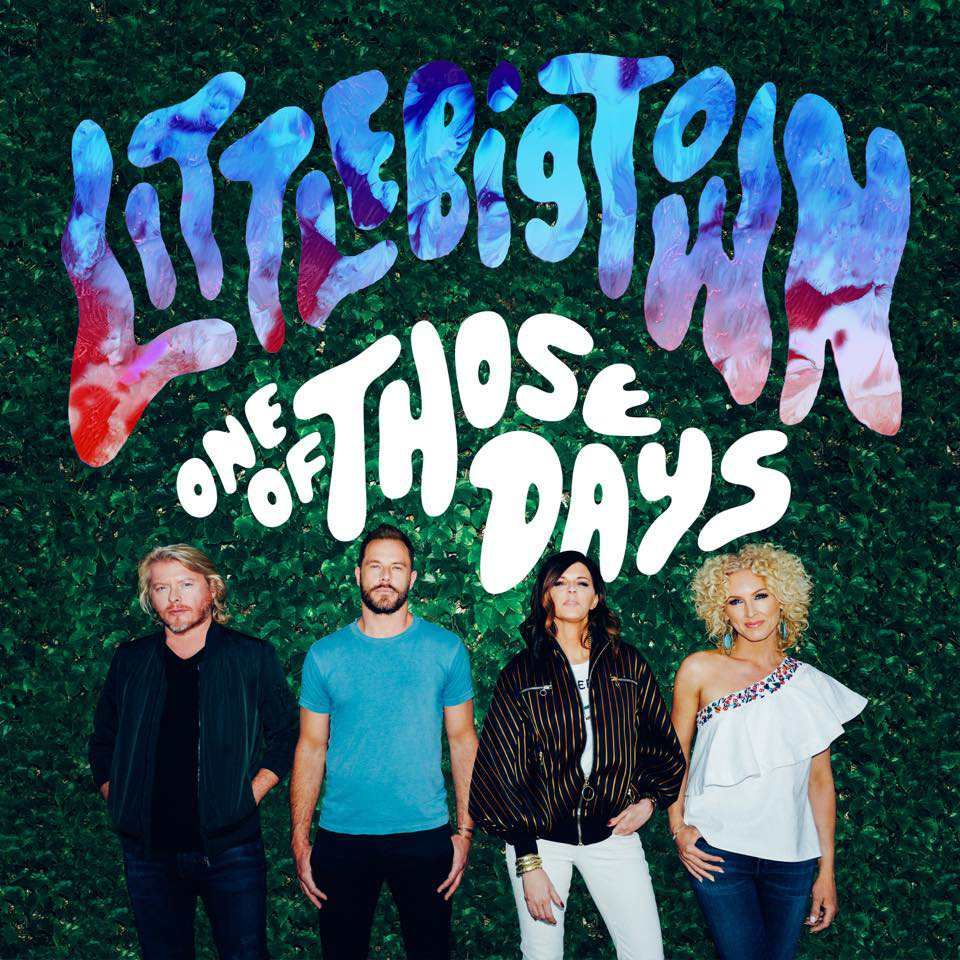 Little Big Town One Of Those Days