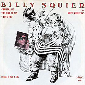 """Billy Squier - """"Christmas Is the Time To Say I Love You"""""""