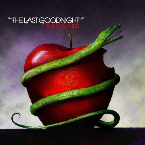 The Last Goodnight - Poison Kiss