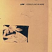 Low 'I Could Live in Hope'