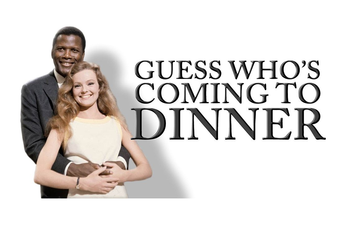 Guess Who's Coming to Dinner