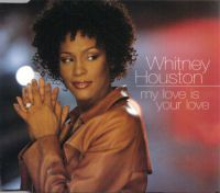 """Whitney Houston - """"My Love Is Your Love"""""""