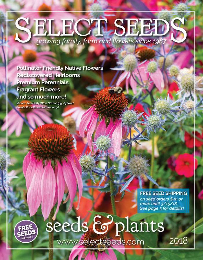 The 2018 Select Seeds seeds and plant catalog