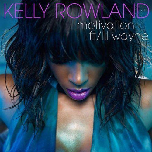 "Kelly Rowland - ""Motivation"" featuring Lil Wayne"