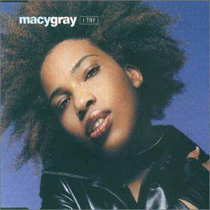 """Macy Gray - """"I Try"""""""
