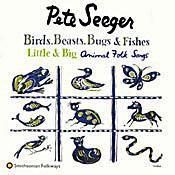 Pete Seeger - 'Birds, Beasts, Bugs & Fishes, Little & Big'