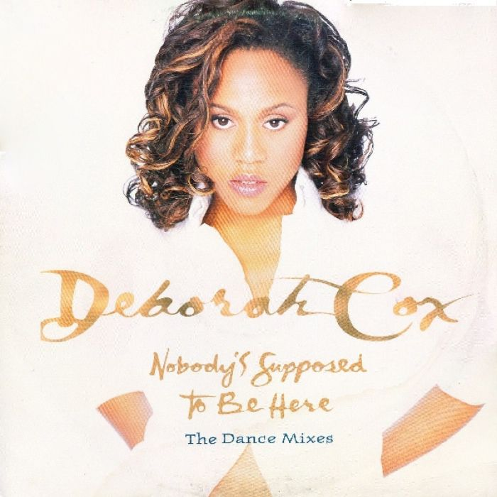 Deborah Cox Nobody's Supposed To Be Here