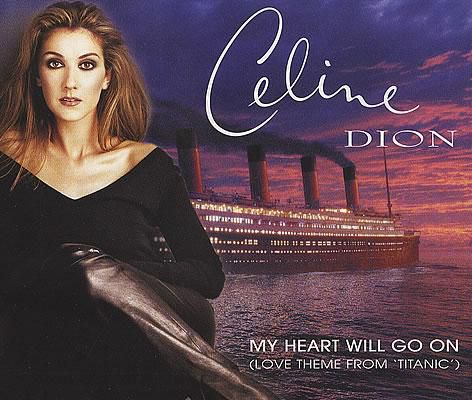 """Celine Dion - """"My Heart Will Go On"""""""