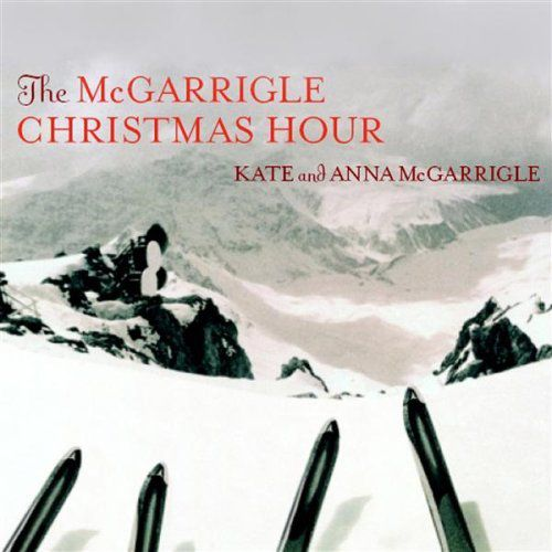 Kate and Anna McGarrigle - The McGarrigle Christmas Hour