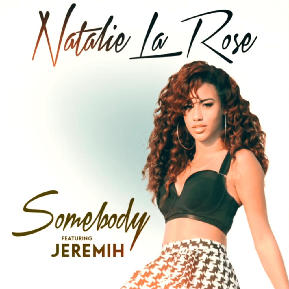 Natalie La Rose - Somebody featuring Jeremih