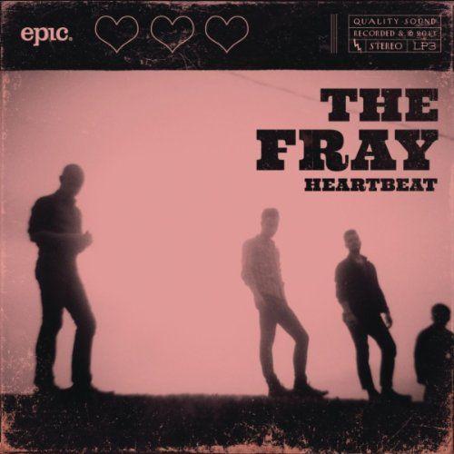 "The Fray - ""Heartbeat"""