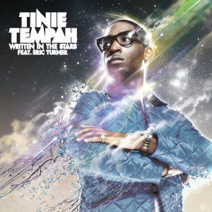 """Tinie Tempah - """"Written In the Stars"""" featuring Eric Turner"""