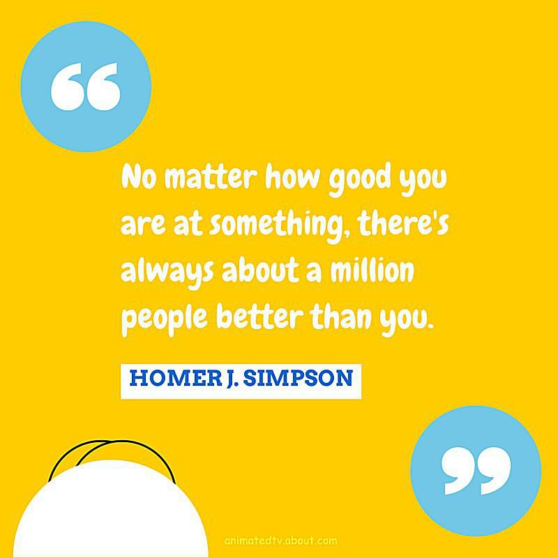 Homer Simpson quote about never good enough