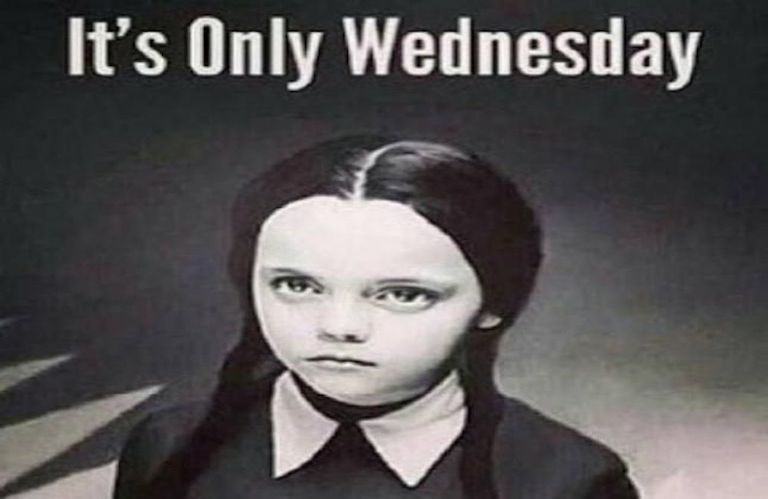 It's only wednesday meme