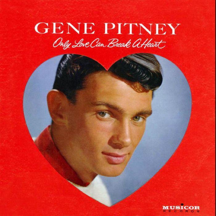 Gene Pitney Only Love Can Break a Heart