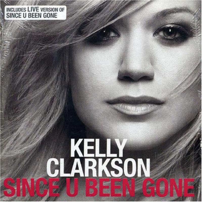 Kelly Clarkson - Since U Been Gone
