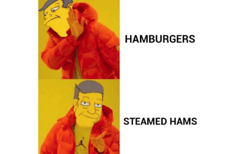 Steamed hams meme