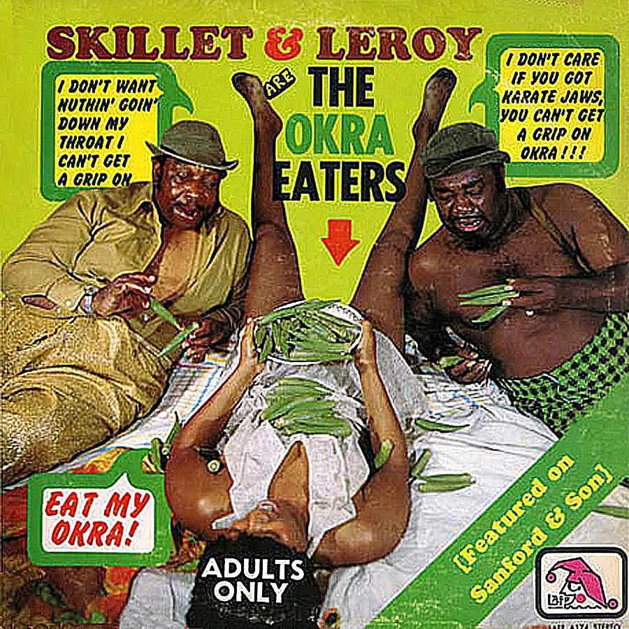 Skillet & Leroy - The Okra Eaters