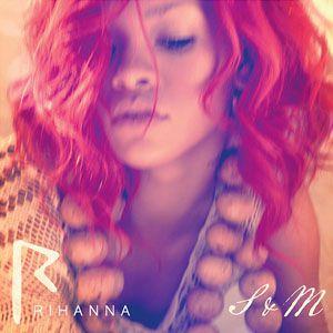 "Rihanna - ""S&M"""