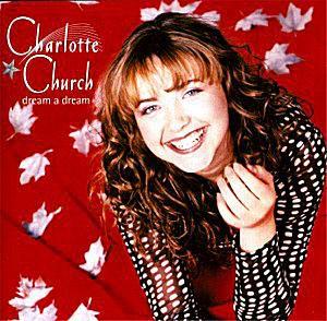 Charlotte Church - Dream a Dream
