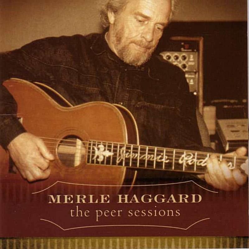 Merle Haggard - The Peer Sessions