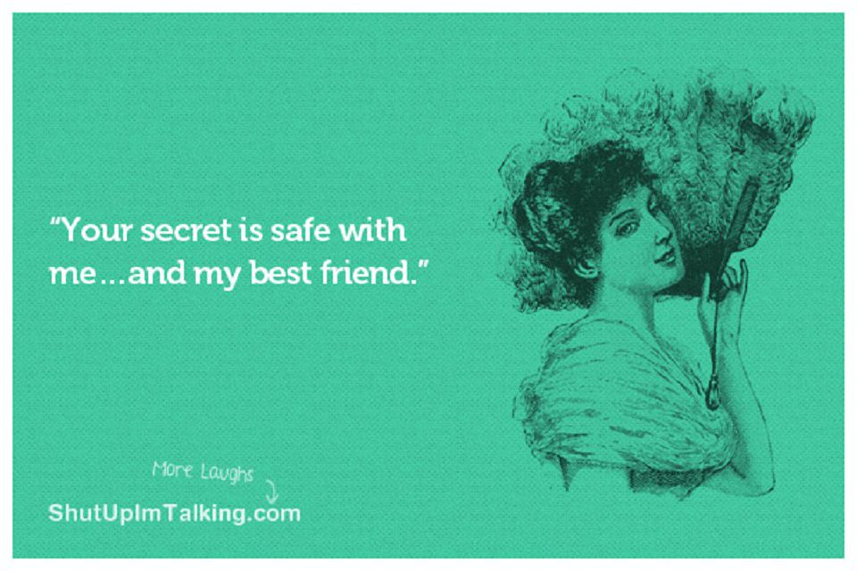 Woman with green background and text: Your secret is safe with me... and my best friend.