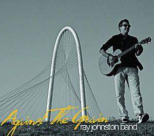 Ray Johnston Band - 'Against the Grain' (2012)