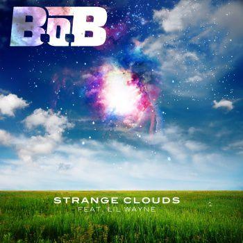 "B.o.B. - ""Strange Clouds"" featuring Lil Wayne"