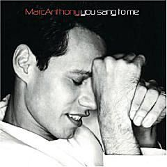 """Marc Anthony - """"You Sang to Me"""""""