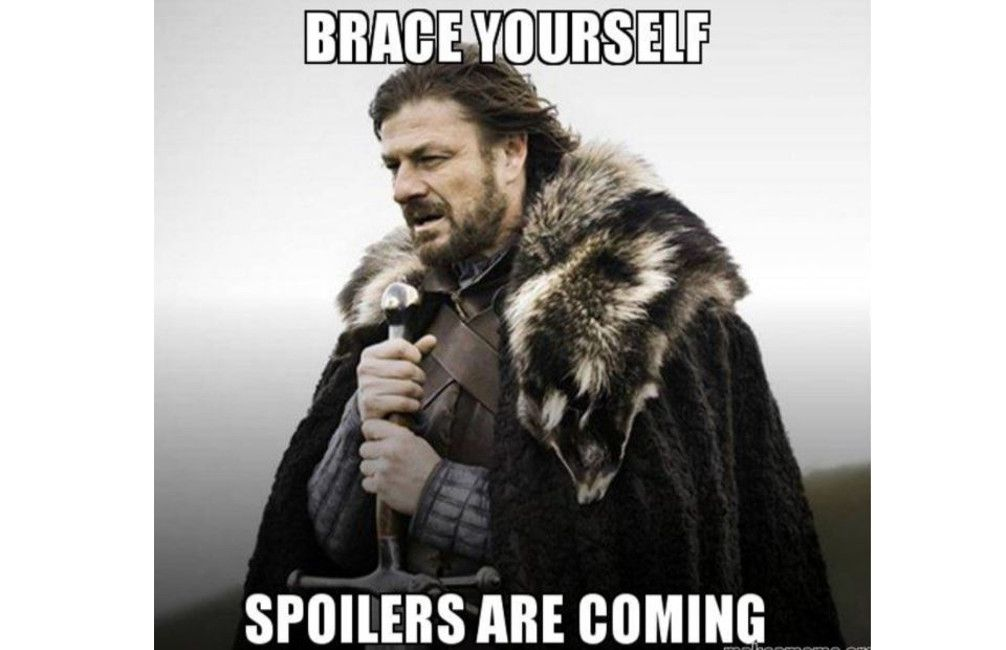 Brace yourself, spoilers are coming meme